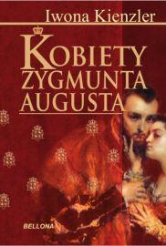 Kobiety Zygmunta Augusta - Iwona Kienzler