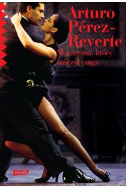 Mężczyzna, który tańczył tango - Arturo Perez-Reverte