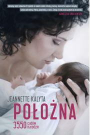 Położna 3550 cudów narodzin - Jeannette Kalyta