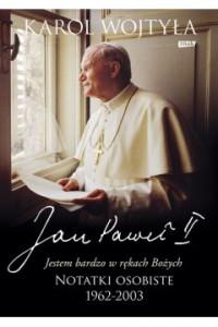 Jestem bardzo w rękach Bożych - Jan Paweł II