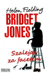Bridget Jones. Szalejąc za facetem - Fielding Helen
