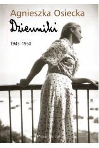 Dzienniki 1945-1950 - Agnieszka Osiecka