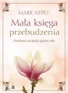 Kup w TaniaKsiazka.pl: Mała księga przebudzenia - Mark Nepo