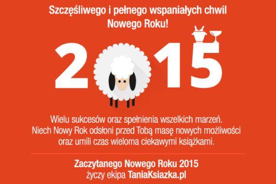 Zaczytanego Nowego Roku 2015 życzy ekipa TaniaKsiazka.pl