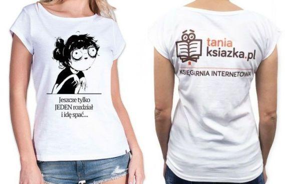 TanioKsiążkowa koszulka Jeszcze tylko JEDEN rozdział i idę spać...