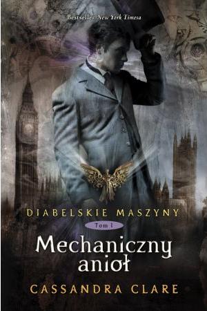 Mechaniczny anioł. Cykl Diabelskie maszyny. Tom 1