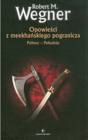 Opowieści z meekhańskiego pogranicza. Północ - Południe