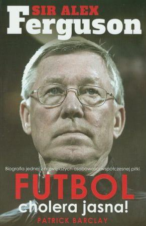 Ferguson. Futbol cholera jasna!