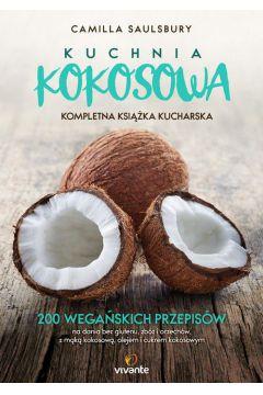 Kuchnia kokosowa. Kompletna książka kucharska