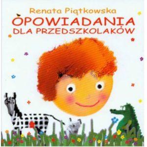 Opowiadania dla przedszkolaków - sprawdź na TaniaKsiażka.pl!