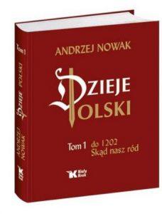 Książki Andrzeja Nowaka Dzieje Polski - zobacz na TaniaKsiazka.pl