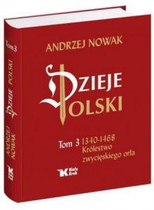 Dzieje Polski. Tom III Królestwo zwycięskiego orła - kup na TaniaKsiazka.pl