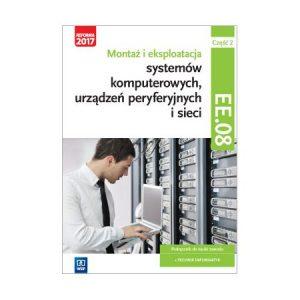Podręczniki 2017 - Montaż systemów komputerowych, urządzeń peryferyjnych i sieci