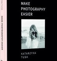 Make Photography Easier - kup na TaniaKsiazka.pl