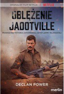 Oblężenie Jadotville - sprawdź na TaniaKsiazka.pl