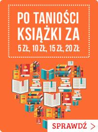 Wyprzedaż książek za 5 zł, 10 zł, 15 zł i 20 zł! Sprawdź >>
