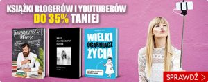 Książki blogerów i youtuberów w niższej cenie! Sprawdź >>