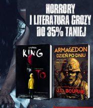 Horror i groza taniej do 35%! Sprawdź promocję >>