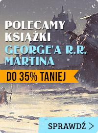 Urodziny Georga R.R. Martina - rabat na książki! Sprawdź >>