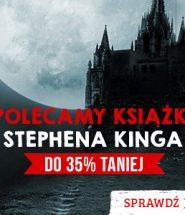 Urodziny Stephena Kinga – przecena książek! Sprawdź >>