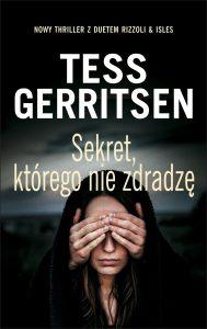 Tess Gerritsen powraca z nową powieścią. Sekret, którego nie zdradzę - kup na TaniaKsiazka.pl
