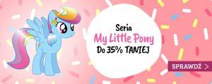 Seria My Little Pony taniej do 35%! Sprawdź >>