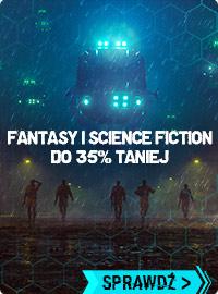 Książki fantasy i science fiction taniej do -35%! Sprawdź >>