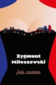 Nowość od Zygmunta Miłoszewskiego. Jak zawsze - zobacz na TaniaKsiazka.pl