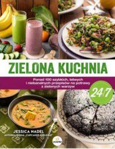 Zielona kuchnia 24/7 - sprawdź na TaniaKsiazka.pl!