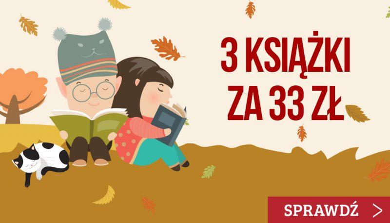 3 książki za 33 zł - sprawdź na TaniaKsiazka.pl!