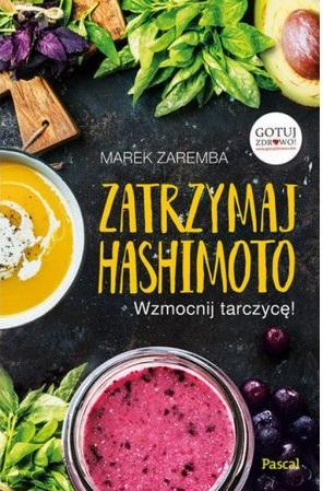 Zatrzymaj Hashimoto Wzmocnij tarczycę! - kup na TaniaKsiazka.pl
