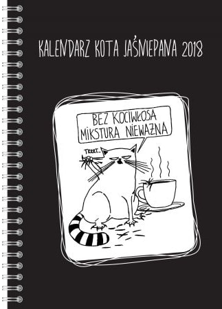 Kalendarz Kota Jaśniepana 2018 - sprawdź >>