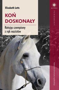Koń doskonały. Ratując czempiony z rąk nazistów - kup na TaniaKsiazka.pl