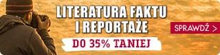 Promocja na reportaże – nawet do 35% taniej! Sprawdź >>