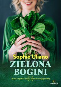 Zielona bogini Sophie Uliano - zobacz na TaniaKsiazka.pl!