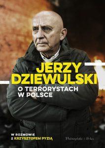Jerzy Dziewulski o terrorystach w Polsce - kup na TaniaKsiazka.pl