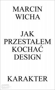 jak przestałem kochać design Marcin Wicha