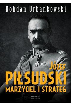 Prezenty na Dzień Babci i Dziadka 2017 - Józef Piłsudski marzyciel i strateg >>