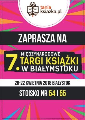 7 Międzynarodowe Targi Książki w Białymstoku – widzimy się na miejscu!