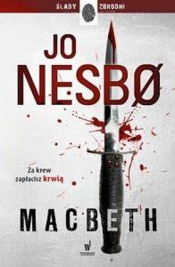 Nowa książka od Jo Nesbo Macbeth - kup na TaniaKsiazka.pl