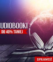 Audiobooki do 40% taniej w TaniaKsiążka.pl