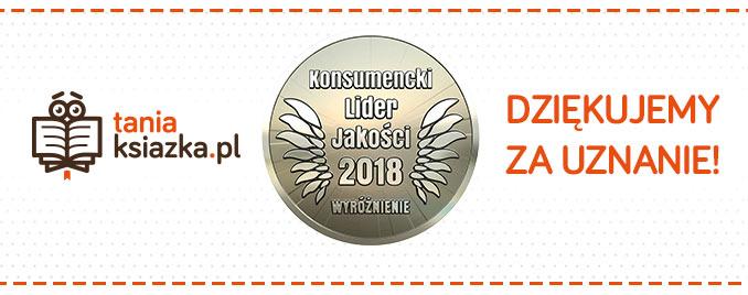 Wyróżnienie Konsumencki Lider Jakości 2018 dla TaniaKsiazka.pl