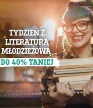 Tańsze książki dla młodzieży. Tydzień z literaturą młodzieżową w TaniaKsiążka.pl