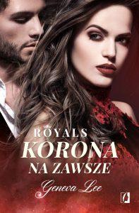 Trzeci tom serii Royals Korona na zawsze - kup na TaniaKsiazka.pl