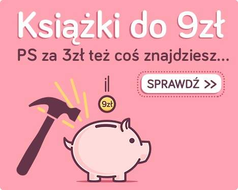 Książki tanie jak barszcz - do 9zł. Sprawdź w TaniaKsiazka.pl