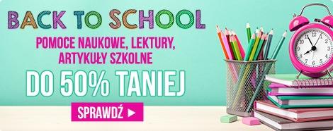Back to School artykuły szkolne do 50% taniej! w TaniaKsiazka.pl