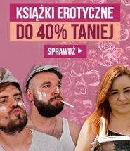 Erotyki dla kobiet do 40% taniej w TaniaKsiazka.pl >>