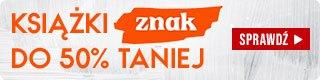 Książki Grupy Wydawniczej Znak do 50% taniej. Sprawdź w TaniaKsiazka.pl