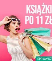 Książki po 11 złotych! Sprawdź w TaniaKsiazka.pl >>