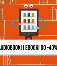 Ebooki i audiobooki do 40% taniej w TaniaKsiazka.pl